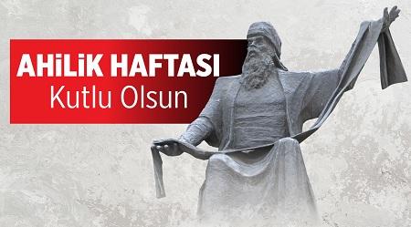34. AHİLİK HAFTASI PAZARTESİ GÜNÜ BAŞLIYOR!